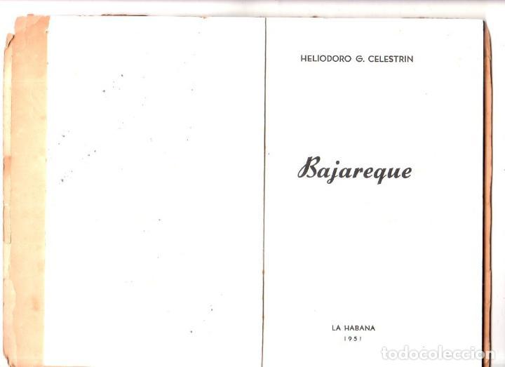 Libros de segunda mano: BAJAREQUE. HELIODORO G. CELESTRIN. CON DEDICATORIA Y FIRMA DEL AUTOR. LA HABANA 1951. - Foto 3 - 137305946