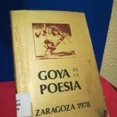 Libros de segunda mano: GOYA EN LA POESÍA - ZARAGOZA 1978 - CAI, 1978. Lote 137319442