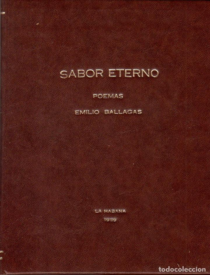 SABOR ETERNO. POEMAS. EMILIO BALLAGAS. LA HABANA, 1939. CON DEDICATORIA Y FIRMA DEL AUTOR. LEER. (Libros de Segunda Mano (posteriores a 1936) - Literatura - Poesía)