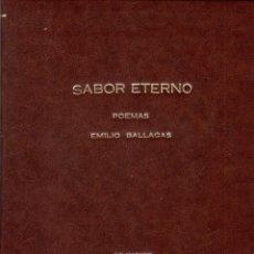 Libros de segunda mano: SABOR ETERNO. POEMAS. EMILIO BALLAGAS. LA HABANA, 1939. CON DEDICATORIA Y FIRMA DEL AUTOR. LEER.. Lote 137393794