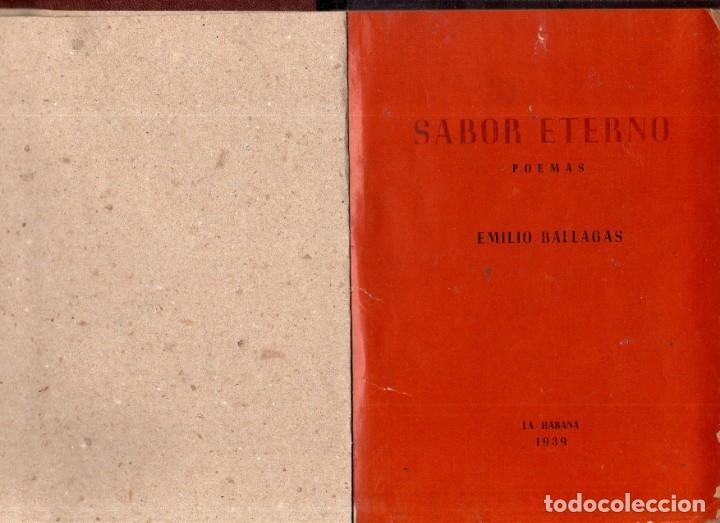 Libros de segunda mano: SABOR ETERNO. POEMAS. EMILIO BALLAGAS. LA HABANA, 1939. CON DEDICATORIA Y FIRMA DEL AUTOR. LEER. - Foto 2 - 137393794
