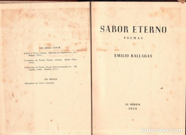 Libros de segunda mano: SABOR ETERNO. POEMAS. EMILIO BALLAGAS. LA HABANA, 1939. CON DEDICATORIA Y FIRMA DEL AUTOR. LEER. - Foto 6 - 137393794