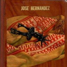 Libros de segunda mano: MARTÍN FIERRO / JOSÉ HERNÁNDEZ. BUENOS AIRES - EDITORIAL ORIENTE 1975. LÁMINAS. Lote 137512938
