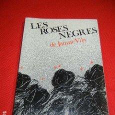 Libros de segunda mano: LES ROSES NEGRES, DE JAUME VILA I RICART - ED.VIRGILI&PAGES, 1989 ILUSTR. FRANCESC CARBONELL. Lote 137555858