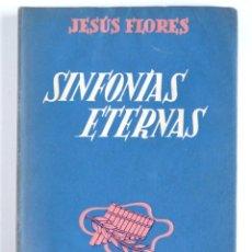 Libros de segunda mano: SINFONÍAS ETERNAS - JESÚS FLORES. Lote 137556850