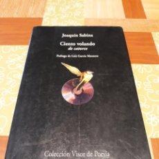 Libros de segunda mano: CIENTO VOLANDO DE CATORCE - JOAQUÍN SABINA. Lote 137895824