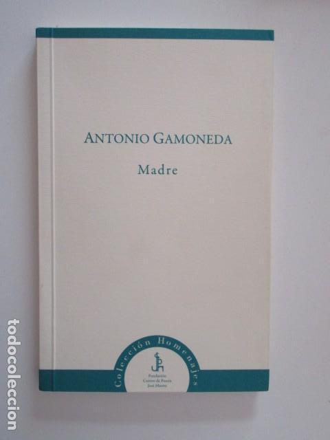 ANTONIO GAMONEDA, MADRE (Libros de Segunda Mano (posteriores a 1936) - Literatura - Poesía)