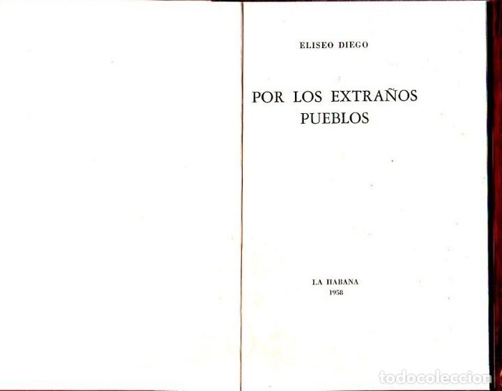 Libros de segunda mano: POR LOS EXTRAÑOS PUEBLOS. ELISEO DIEGO. CON DEDICATORIA Y FIRMA DEL AUTOR. 1ª EDICION. HABANA, 1958. - Foto 3 - 137962106