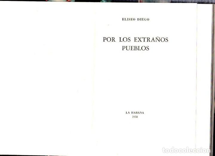 Libros de segunda mano: POR LOS EXTRAÑOS PUEBLOS. ELISEO DIEGO. 1ª EDICION. LA HABANA, 1958. - Foto 3 - 137964830