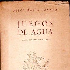 Libros de segunda mano: JUEGOS DE AGUA. DULCE MARIA LOYNAZ. 1º EDICION. CON DEDICATORIA Y FIRMA DEL AUTOR. 1947. LEER.. Lote 137973490