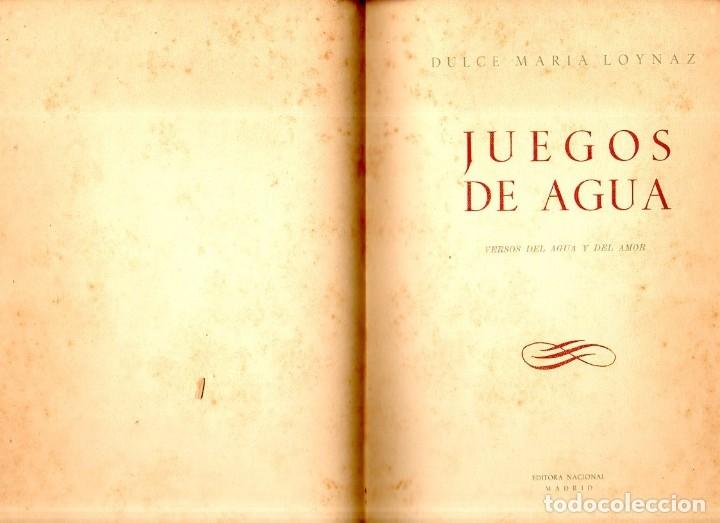 Libros de segunda mano: JUEGOS DE AGUA. DULCE MARIA LOYNAZ. 1º EDICION. CON DEDICATORIA Y FIRMA DEL AUTOR. 1947. LEER. - Foto 3 - 137973490
