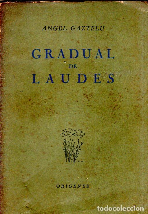 GRADUAL DE LAUDES. ANGEL GAZZTELU. CON DEDICATORIA Y FIRMA DEL AUTOR. 1ª EDICION. 1955. LEER. (Libros de Segunda Mano (posteriores a 1936) - Literatura - Poesía)