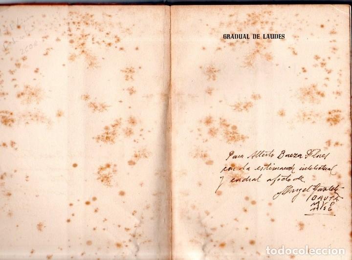 Libros de segunda mano: GRADUAL DE LAUDES. ANGEL GAZZTELU. CON DEDICATORIA Y FIRMA DEL AUTOR. 1ª EDICION. 1955. LEER. - Foto 2 - 137986406