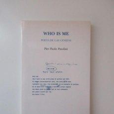 Libros de segunda mano: WHO IS ME, POETA DE LAS CENIZAS, PIER PAOLO PASOLINI, EDITORIAL DVD, 2002. Lote 273409443