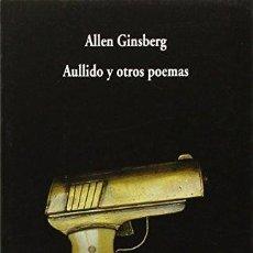 Libros de segunda mano: AULLIDO Y OTROS POEMAS - GINSBERG, ALLEN. Lote 131786493