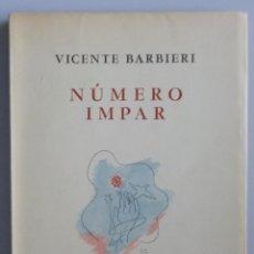 Libros de segunda mano: VICENTE BARBIERI // NÚMERO IMPAR // 1943 // PRIMERA EDICIÓN // INTONSO. Lote 138952734