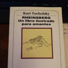 Libros de segunda mano: KURT TUCHOLSKY: RHEISENBERG, UN LIBRO ILUSTRADO PARA AMANTES, TRAD. SANCHEZ PASCUAL, IL. M SCHWIMMER. Lote 138964766