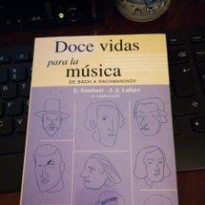 Libros de segunda mano: DOCE VIDAS PARA LA MÚSICA, DE BACH A RACHMANINOV, JJ. LAFAYE Y E. SOMBART. ILUSTRACION E. ARROYO. Lote 138965766