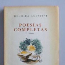 Libros de segunda mano: DELMIRA AGUSTINI // POESÍAS COMPLETAS // 1955 // LOSADA. Lote 138989398