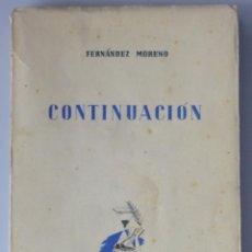 Libros de segunda mano: BALDOMERO FERNÁNDEZ MORENO // CONTINUACIÓN // 1938 // PRIMERA EDICIÓN // INTONSO. Lote 138990402