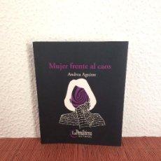 Livres d'occasion: MUJER FRENTE AL CAOS - ANDREA AGUIRRE - LA PENÚLTIMA EDITORIAL. Lote 139074538