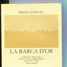 Libros de segunda mano: S. KOSOVEL . LA BARCA D'OR. LLIBRES DEL MALL 1985. Lote 139188586