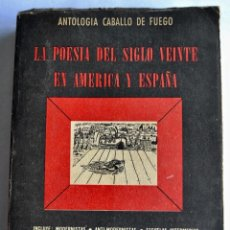 Libros de segunda mano: ANTOLOGÍA CABALLO DE FUEGO. LA POESÍA DEL SIGLO VEINTE EN AMÉRICA Y ESPAÑA.BUENOS AIRES.1952. Lote 139277426