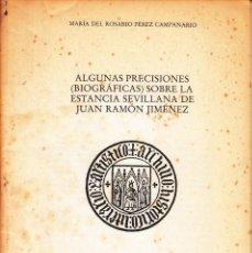 Libros de segunda mano: Mª R. PÉREZ CAMPANARIO. PRECISIONES SOBRE LA ESTANCIA SEVILLANA DE JUAN RAMÓN JIMÉNEZ. SEVILLA 1982. Lote 139612322