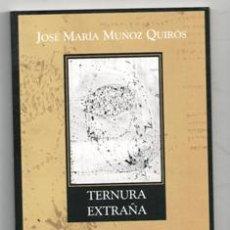 Livros em segunda mão: TERNURA EXTRAÑA, JOSÉ MARÍA MUÑOZ QUIROS. Lote 200518378