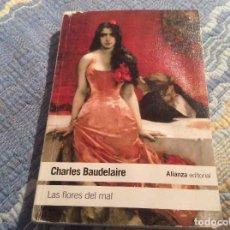 Libros de segunda mano: LAS FLORES DEL MAL, CHARLES BAUDELAIRE, ALIANZA EDITORIAL. Lote 140044358