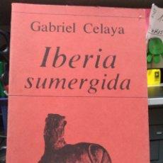 Libros de segunda mano: IBERIA SUMERGIDA. GABRIEL CELAYA. POESIA HIPERION. Lote 140411189