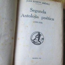 Libros de segunda mano: SEGUNDA ANTOLOGÍA POÉTICA 1898 – 1918 / JUAN RAMÓN JIMÉNEZ / EDITORIAL ESPASA CALPE MADRID 1945. Lote 140448842