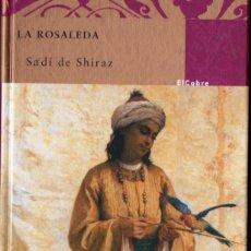 Libros de segunda mano: SADI DE SHIRAZ . LA ROSALEDA (EL COBRE, 2007) POESÍA SUFÍ. Lote 140478514