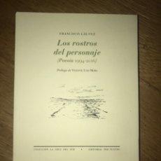Libros de segunda mano: LOS ROSTROS DEL PERSONAJE (POESÍA 1994-2016) FRANCISCO GÁLVEZ. Lote 140484526