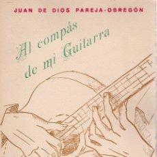 Libros de segunda mano: AL COMPÁS DE MI GUITARRA : (POEMAS) / JUAN DE DIOS PAREJA-OBREGÓN ; JOSÉ Mª PEMÁN; ANTONIO ADELARDO. Lote 140504862