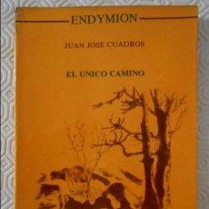 Libros de segunda mano: EL UNICO CAMINO. JUAN JOSE CUADROS. ENDYMION. POESIA. 1991. RUSTICA CON SOLAPA. 59 PAGINAS. 110 GRAM. Lote 140505550