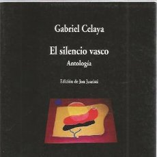 Libros de segunda mano: EL SILENCIO VASCO - GABRIEL CELAYA - COLECCIÓN VISOR Nª 803 - NUEVO. Lote 140506774