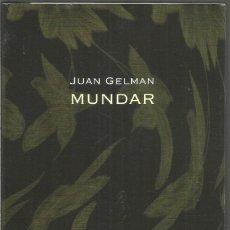 Libros de segunda mano: JUAN GELMAN. MUNDAR. VISOR POESIA .. Lote 140643574