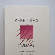 Libros de segunda mano: REBELDÍAS, POEMAS, VOCES DE MUJERES, CÓRDOBA 2009, ALEJANDRA PIZARNIK, GLORIA FUERTES, CH. MAILLARD. Lote 140690394