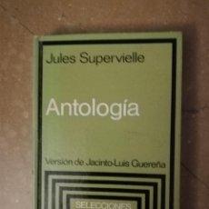 Libros de segunda mano: ANTOLOGIA (JULES SUPERVIELLE) VERSION DE JACINTO - LUIS GUEREÑA. Lote 140713134