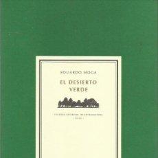 Libros de segunda mano: EDUARDO MOGA : EL DESIERTO VERDE. (PRÓLOGO DEL AUTOR. EDITORA REGIONAL DE EXTREMADURA, 2012) . Lote 140791950