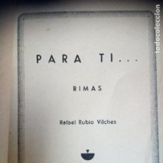 Libros de segunda mano: PARA TI RIMAS RAFAEL RUBIO VILCHES DEDICADO. Lote 141037826