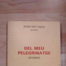 Libros de segunda mano: 'DEL MEU PELEGRINATGE'. JOSEP FEU I SALA. Lote 141225366