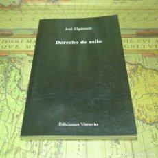 Libros de segunda mano: DERECHO DE ASILO. JOSÉ ELGARRESTA. EDICIONES VITRUVIO 1ª EDICIÓN 2004.. Lote 141248362