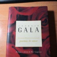 Libros de segunda mano: ANTONIO GALA POEMAS DE AMOR. Lote 141637342
