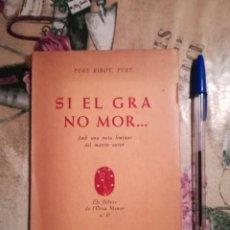 Libros de segunda mano: SI EL GRA NO MOR... - PERE RIBOT, PVRE. - 1959 - EXEMPLAR DEDICAT I SIGNAT PER L'AUTOR - EN CATALÀ. Lote 141691562
