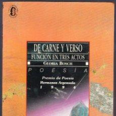 Libros de segunda mano: M - DE CARNE Y VERSO - FUNCION EN TRES ACTOS - GLORIA BOSCH - LIBERTARIAS 1995. Lote 141809386
