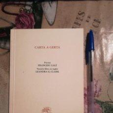 Libros de segunda mano: CARTA A GERTA - FRANCESC GALÍ / LEANDRA E. CLARK - EJEMPLAR DEDICADO Y FIRMADO POR LOS AUTORES.. Lote 141930558