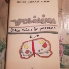 Libros de segunda mano: VOLIAINA. DOTZE TRIES DE POEMES - MIQUEL CABANAS ALIBAU - EJEMPLAR DEDICADO Y AUTOGRAFIADO POR AUTOR. Lote 141951094