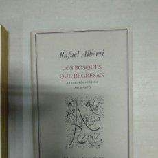 Livres d'occasion: LOS BOSQUE QUE REGRESAN. ANTOLOGÍA POÉTICA (1924-1988) - ALBERTI, RAFAEL. Lote 142356398
